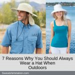 7 Reasons Why You Should Always Wear a Hat When Outdoors