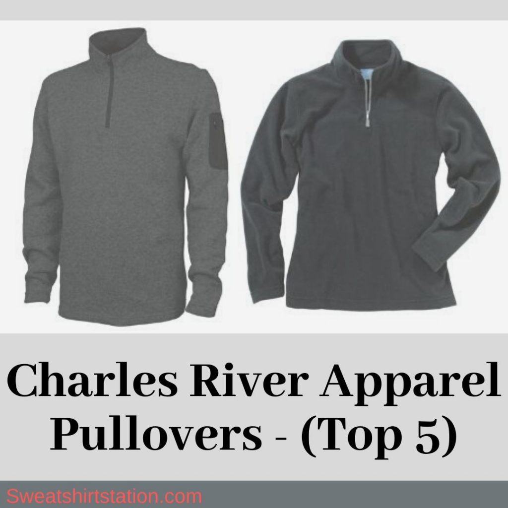 Charles River Apparel Pullovers – (Top 5)