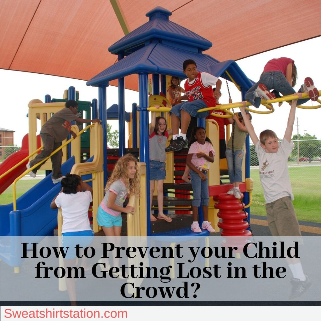 How to Prevent your Child from Getting Lost in the Crowd?