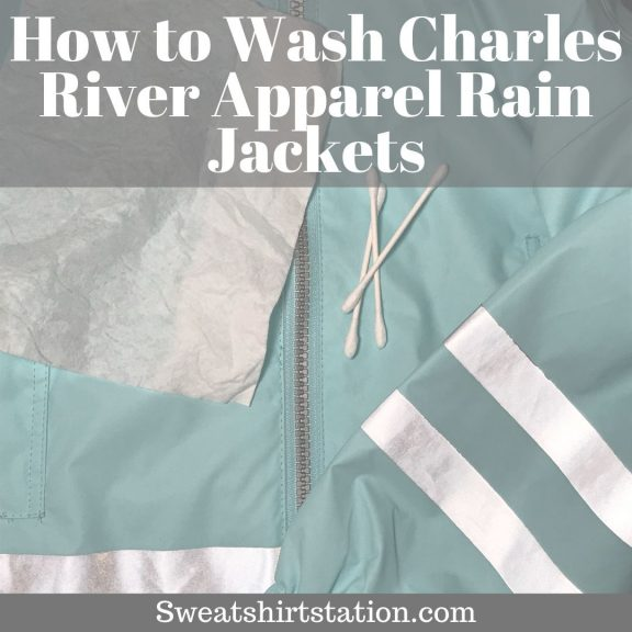 How to Properly Wash Charles River Apparel Rain Jackets