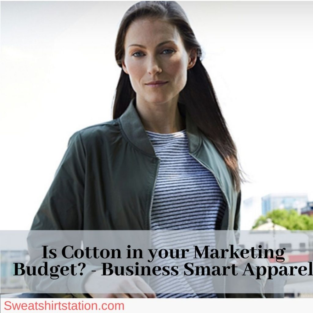 Is cotton in your marketing budget? – Business Smart Apparel