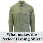 What makes the Perfect Fishing Shirt?